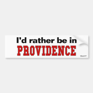 I'd Rather Be In Providence Car Bumper Sticker