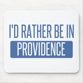 I'd rather be in Providence Mouse Pad