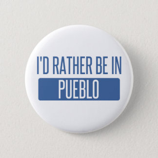 I'd rather be in Pueblo Button