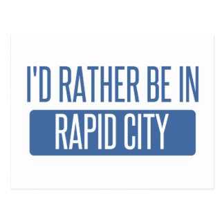 I'd rather be in Rapid City Postcard