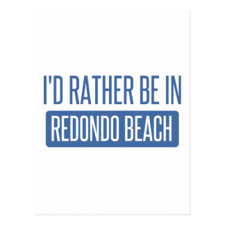 I'd rather be in Redondo Beach Postcard