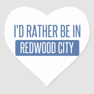 I'd rather be in Redwood City Heart Sticker