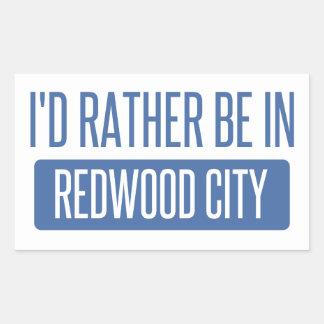 I'd rather be in Redwood City Rectangular Sticker