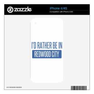 I'd rather be in Redwood City Skins For iPhone 4