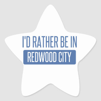 I'd rather be in Redwood City Star Sticker