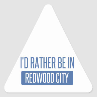 I'd rather be in Redwood City Triangle Sticker
