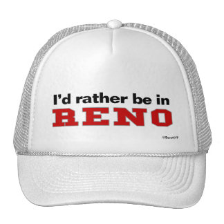 I'd Rather Be In Reno Trucker Hat