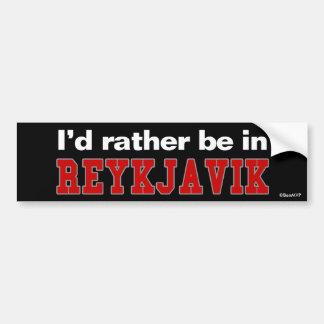 I'd Rather Be In Reykjavik Car Bumper Sticker