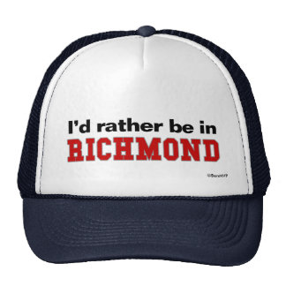 I'd Rather Be In Richmond Trucker Hat