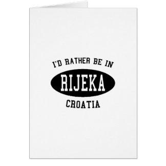 I'd Rather be In Rijeka Card