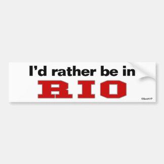 I'd Rather Be In Rio Car Bumper Sticker