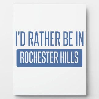 I'd rather be in Rochester MN Plaque