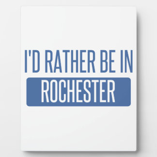 I'd rather be in Rochester NY Plaque