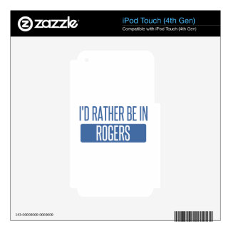 I'd rather be in Rogers Decal For iPod Touch 4G
