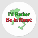 I'd Rather be In Rome Classic Round Sticker