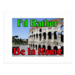 I'd Rather be in Rome Post Card