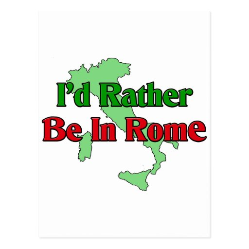 I'd Rather be In Rome Postcard