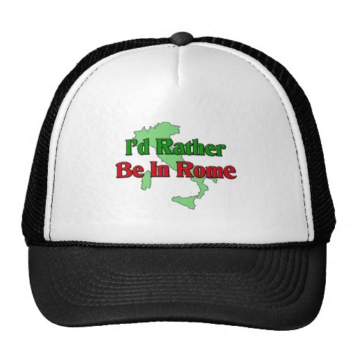 I'd Rather be In Rome Trucker Hat