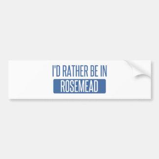 I'd rather be in Rosemead Bumper Sticker