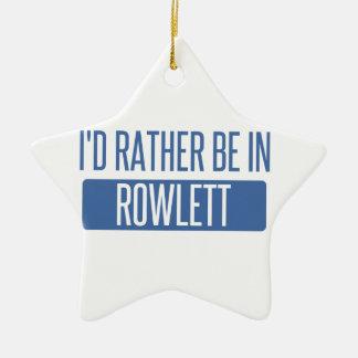 I'd rather be in Rowlett Ceramic Ornament