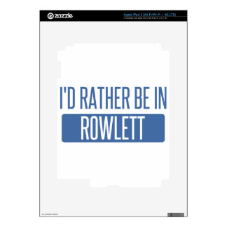 I'd rather be in Rowlett Skins For iPad 3