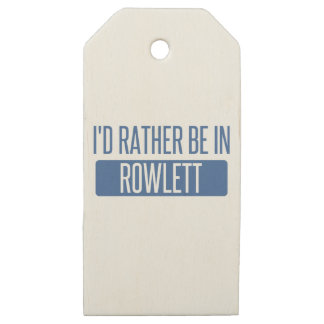 I'd rather be in Rowlett Wooden Gift Tags