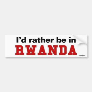 I'd Rather Be In Rwanda Car Bumper Sticker