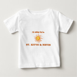 I'd Rather Be in Saint Kitts & Nevis Baby T-Shirt
