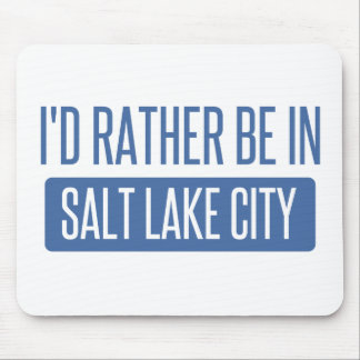 I'd rather be in Salt Lake City Mouse Pad