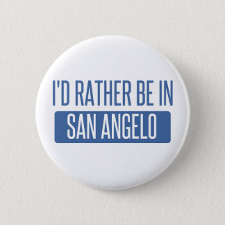 I'd rather be in San Angelo Pinback Button