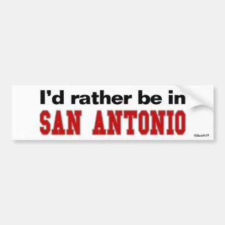I'd Rather Be In San Antonio Bumper Stickers