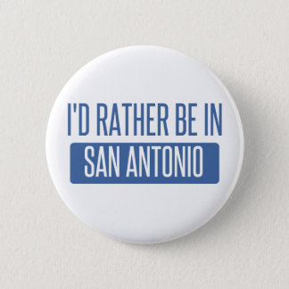 I'd rather be in San Antonio Button
