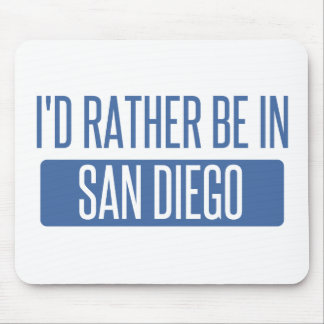 I'd rather be in San Diego Mouse Pad
