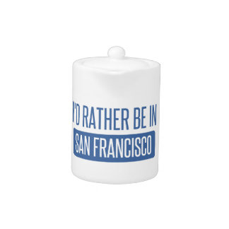I'd rather be in San Francisco Teapot