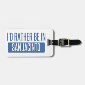 I'd rather be in San Jacinto Bag Tag