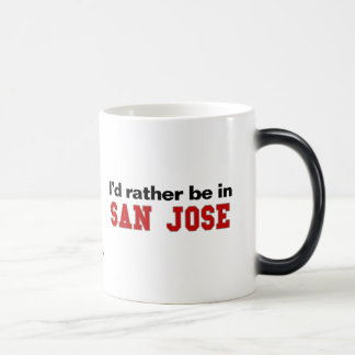 I'd Rather Be In San Jose Magic Mug