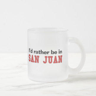 I'd Rather Be In San Juan 10 Oz Frosted Glass Coffee Mug