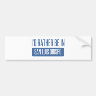 I'd rather be in San Luis Obispo Bumper Sticker