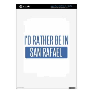 I'd rather be in San Rafael Skins For iPad 3