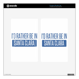 I'd rather be in Santa Clara Decals For Kindle Fire