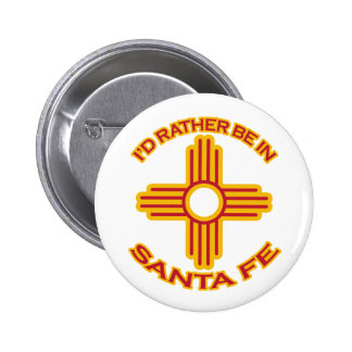 I'd Rather Be In Santa Fe Pinback Button