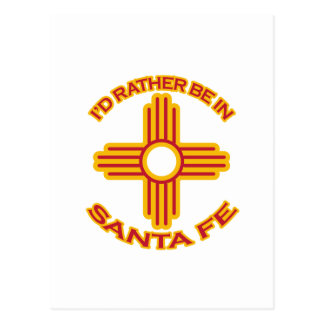 I'd Rather Be In Santa Fe Postcard