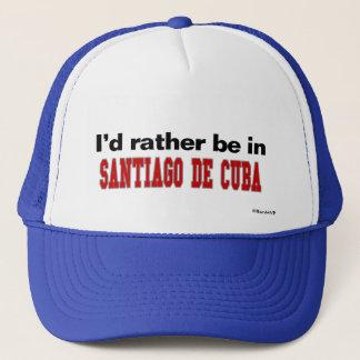 I'd Rather Be In Santiago de Cuba Trucker Hat