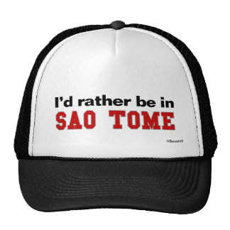 I'd Rather Be In Sao Tome Trucker Hat