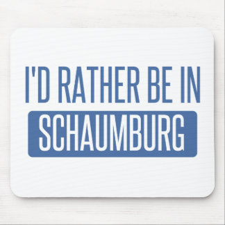 I'd rather be in Schaumburg Mouse Pad