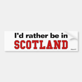 I'd Rather Be In Scotland Bumper Sticker