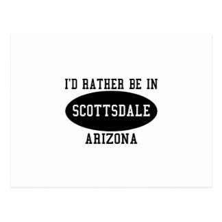 I'd Rather Be in Scottsdale Postcard