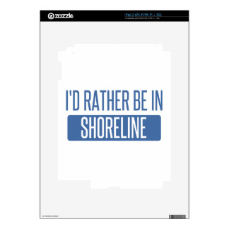 I'd rather be in Shoreline Skins For iPad 2