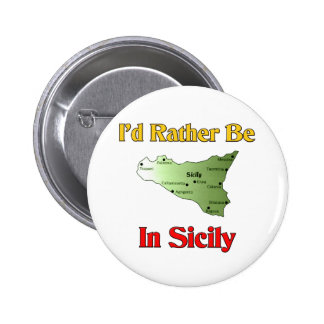 I'd Rather Be In Sicily. Button