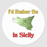 I'd Rather Be In Sicily. Classic Round Sticker